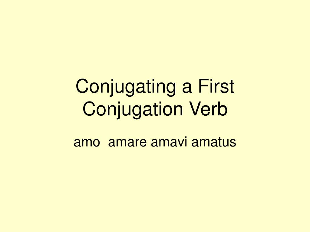 conjugating a first conjugation verb l.