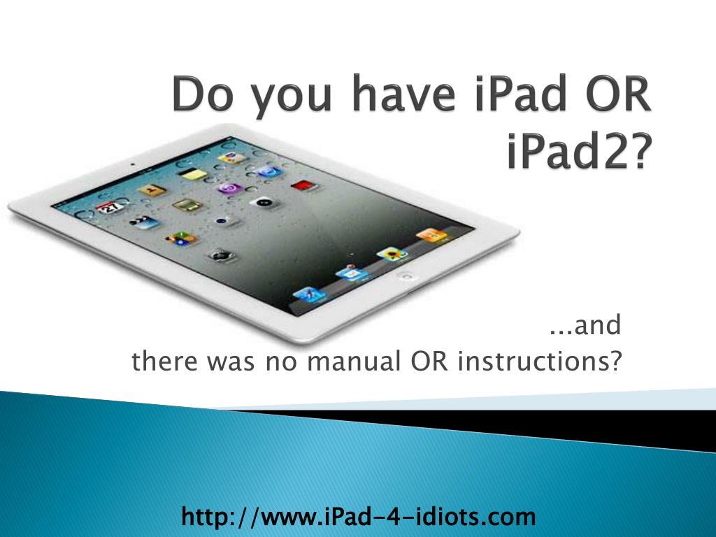 do you have ipad or ipad2 l.