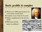 bach prolific complex