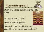 how evil is opera