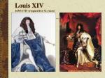 louis xiv 1638 1715 reigned for 72 years