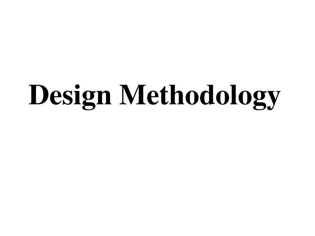 design methodology l.