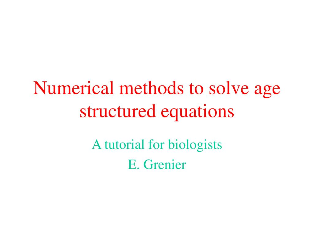 numerical methods to solve age structured equations l.