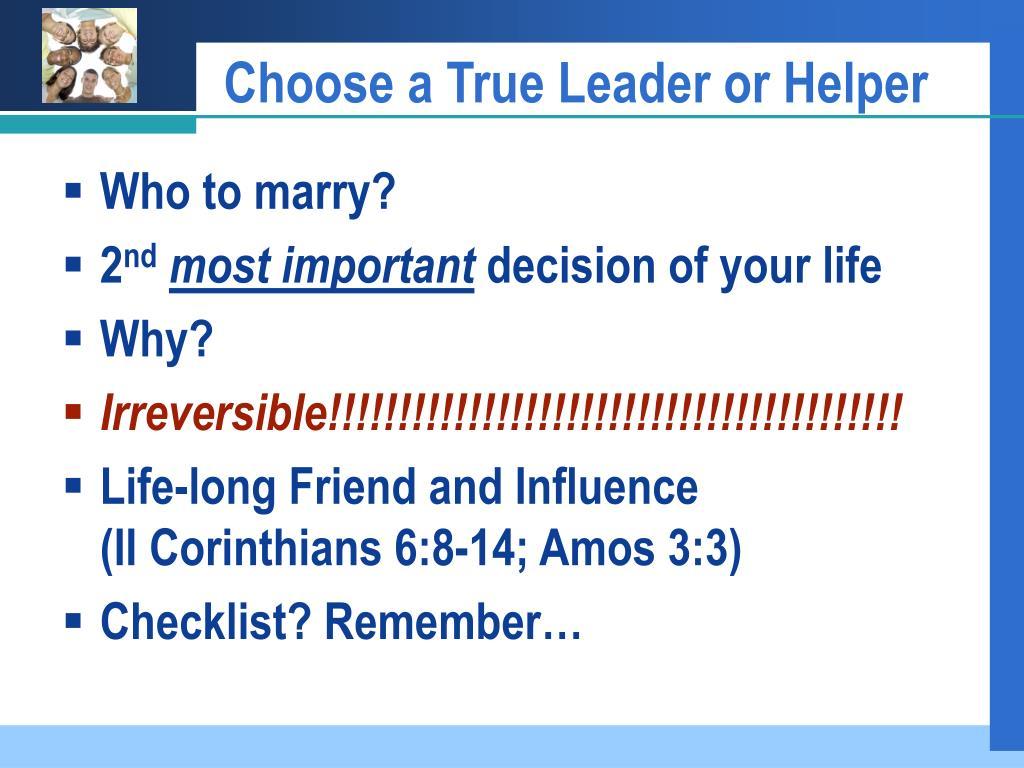 Choose a True Leader or Helper