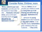 consider roles children more