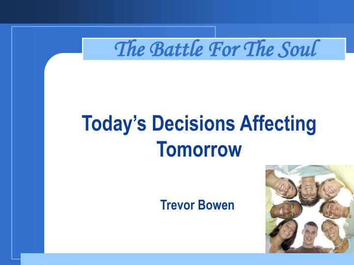 Today s decisions affecting tomorrow