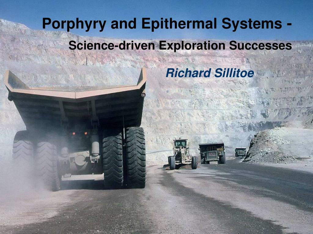 porphyry and epithermal systems science driven exploration successes l.