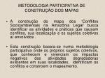 metodologia participativa de constru o dos mapas