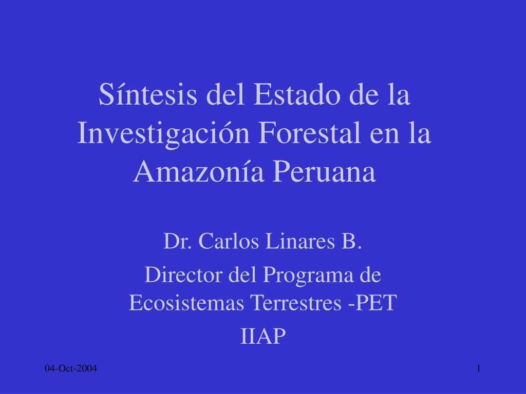 s ntesis del estado de la investigaci n forestal en la amazon a peruana l.