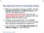 key dates and times for the google project