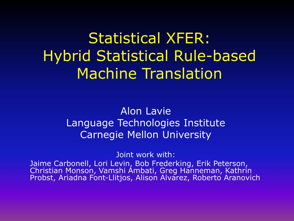 statistical xfer hybrid statistical rule based machine translation l.