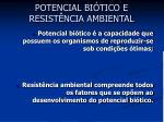 potencial bi tico e resist ncia ambiental