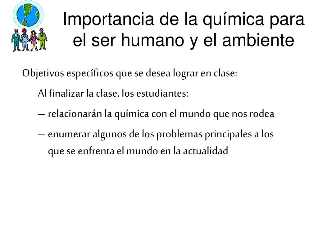 importancia de la qu mica para el ser humano y el ambiente l.