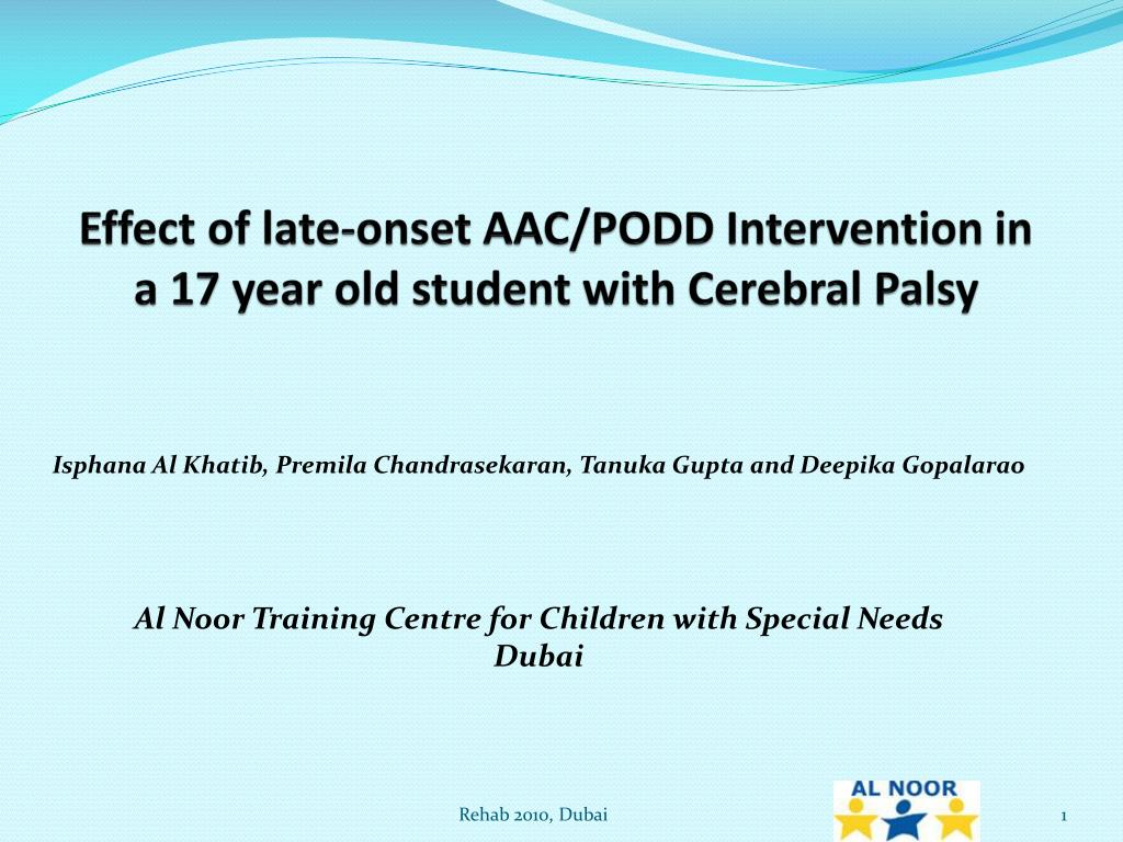 effect of late onset aac podd intervention in a 17 year old student with cerebral palsy l.