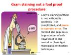 gram staining not a fool proof procedure