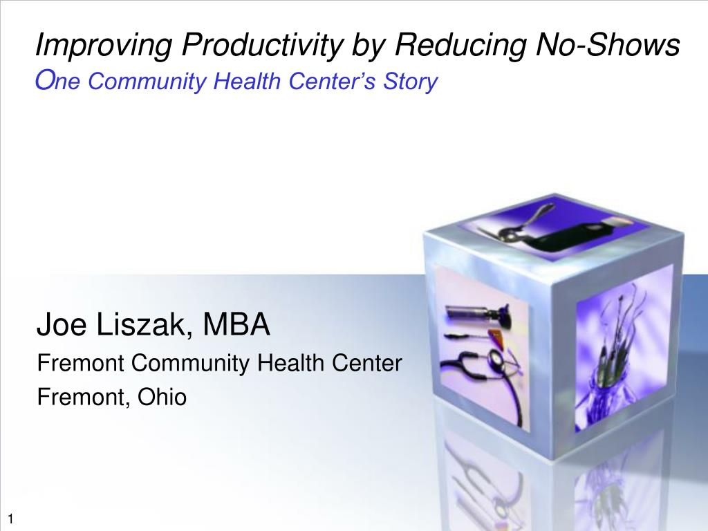 improving productivity by reducing no shows o ne community health center s story l.