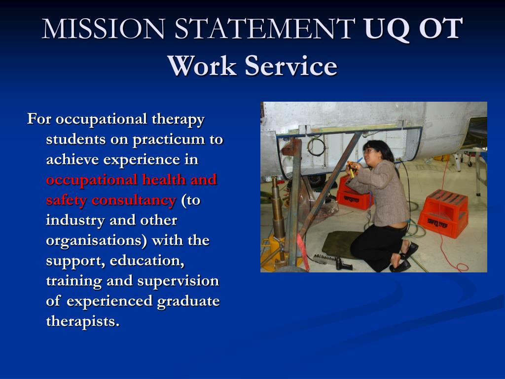 For occupational therapy students on practicum to achieve experience in