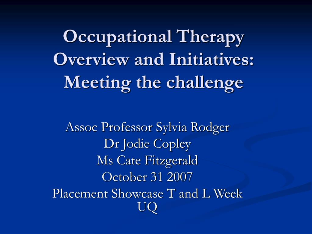 Occupational Therapy Overview and Initiatives: Meeting the challenge