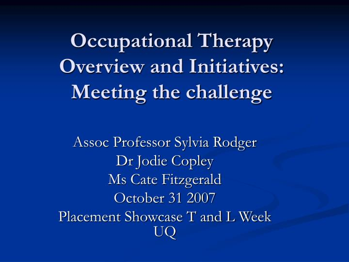 Occupational therapy overview and initiatives meeting the challenge