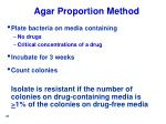 agar proportion method