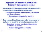 approach to treatment of mdr tb errors in management cont