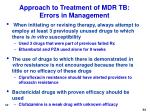 approach to treatment of mdr tb errors in management