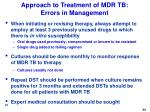 approach to treatment of mdr tb errors in management61