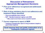 discussion of retreatment appropriate management decisions