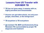 lessons from us traveler with xdr mdr tb