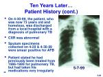 ten years later patient history cont