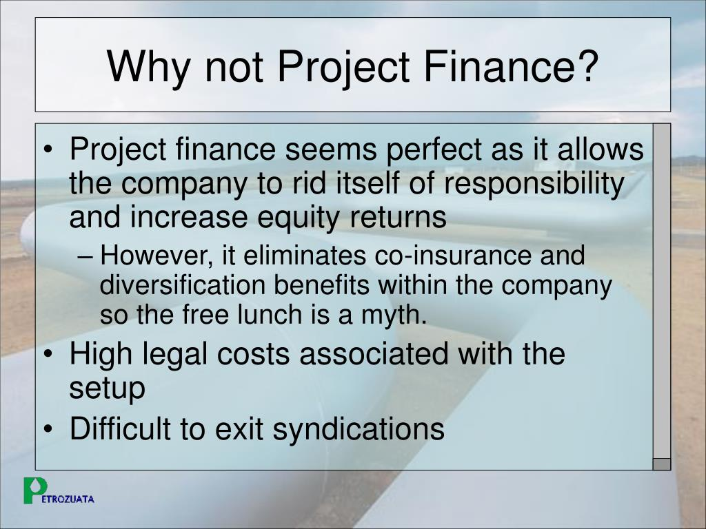 Why not Project Finance?