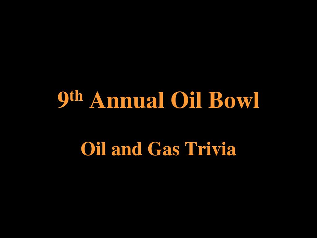 9 th annual oil bowl l.