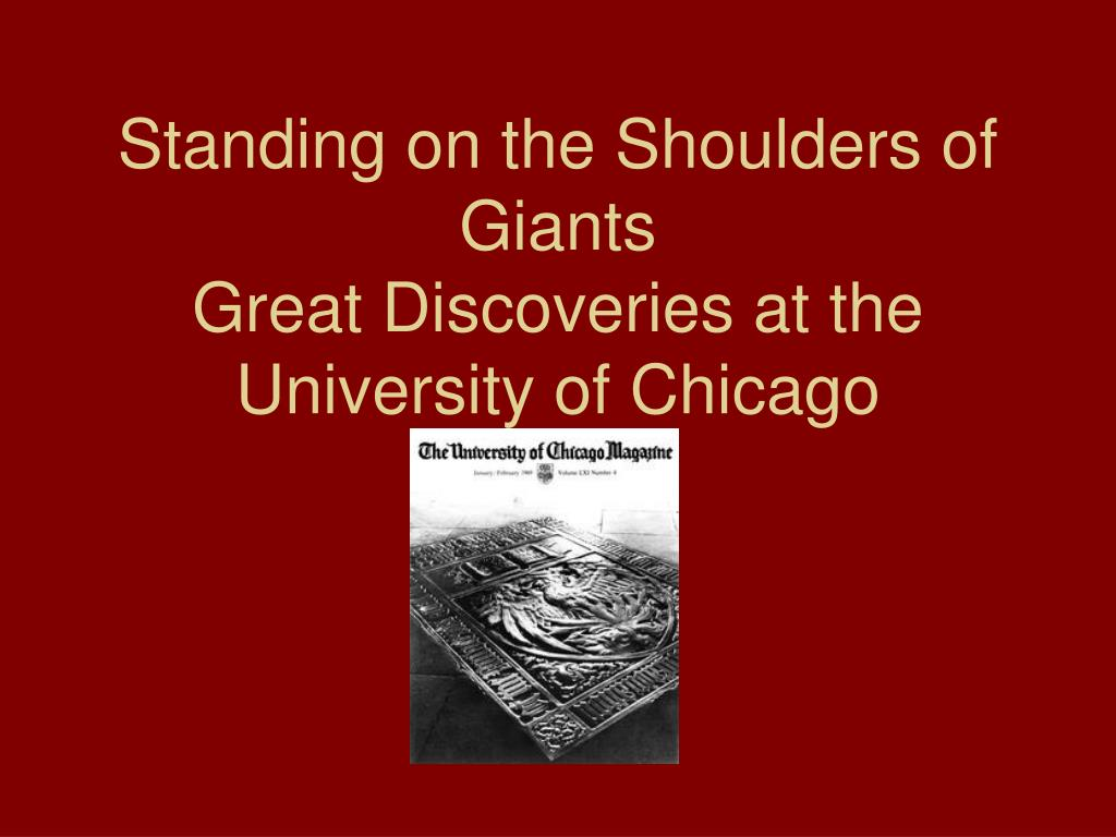 standing on the shoulders of giants great discoveries at the university of chicago l.