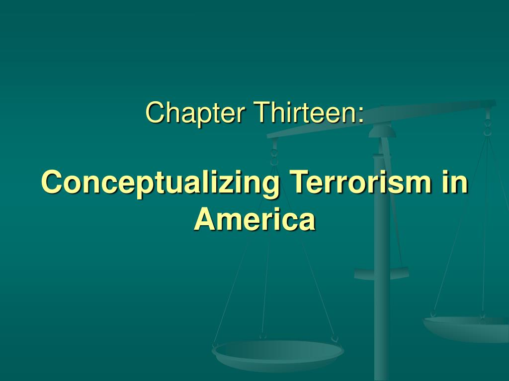 chapter thirteen conceptualizing terrorism in america l.