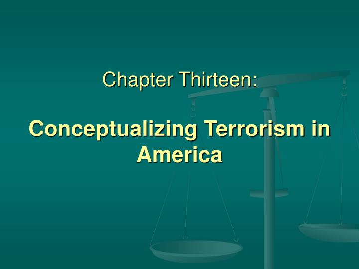 chapter thirteen conceptualizing terrorism in america n.
