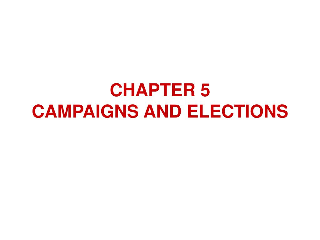 chapter 5 campaigns and elections l.