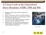 a closer look at the generalized stress response gsr dm and ssi