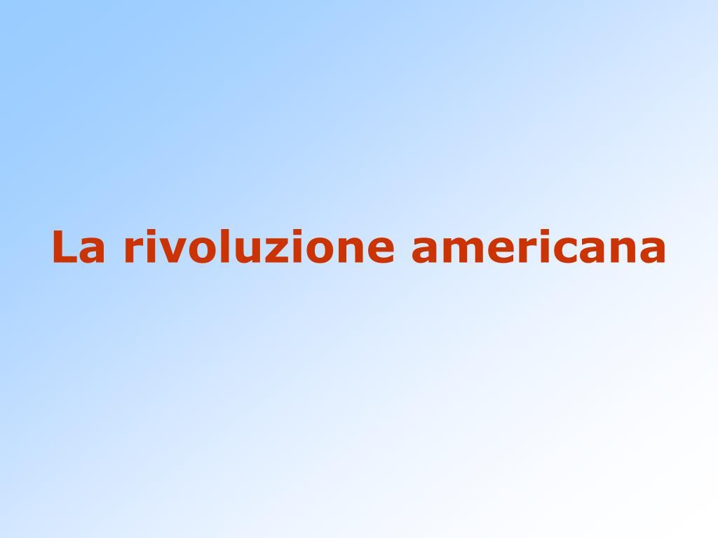 la rivoluzione americana l.