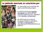 la poblaci n americana se caracteriza por