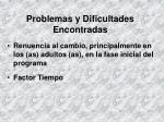 problemas y dificultades encontradas