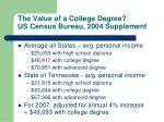 the value of a college degree us census bureau 2004 supplement