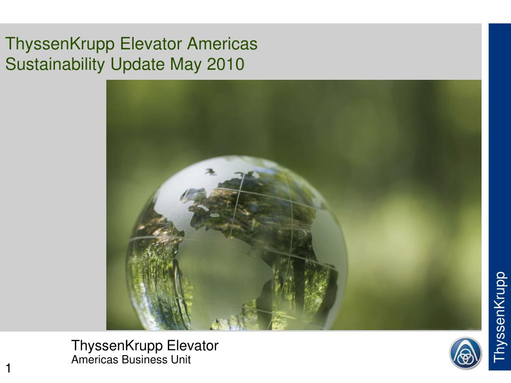 thyssenkrupp elevator americas sustainability update may 2010 l.
