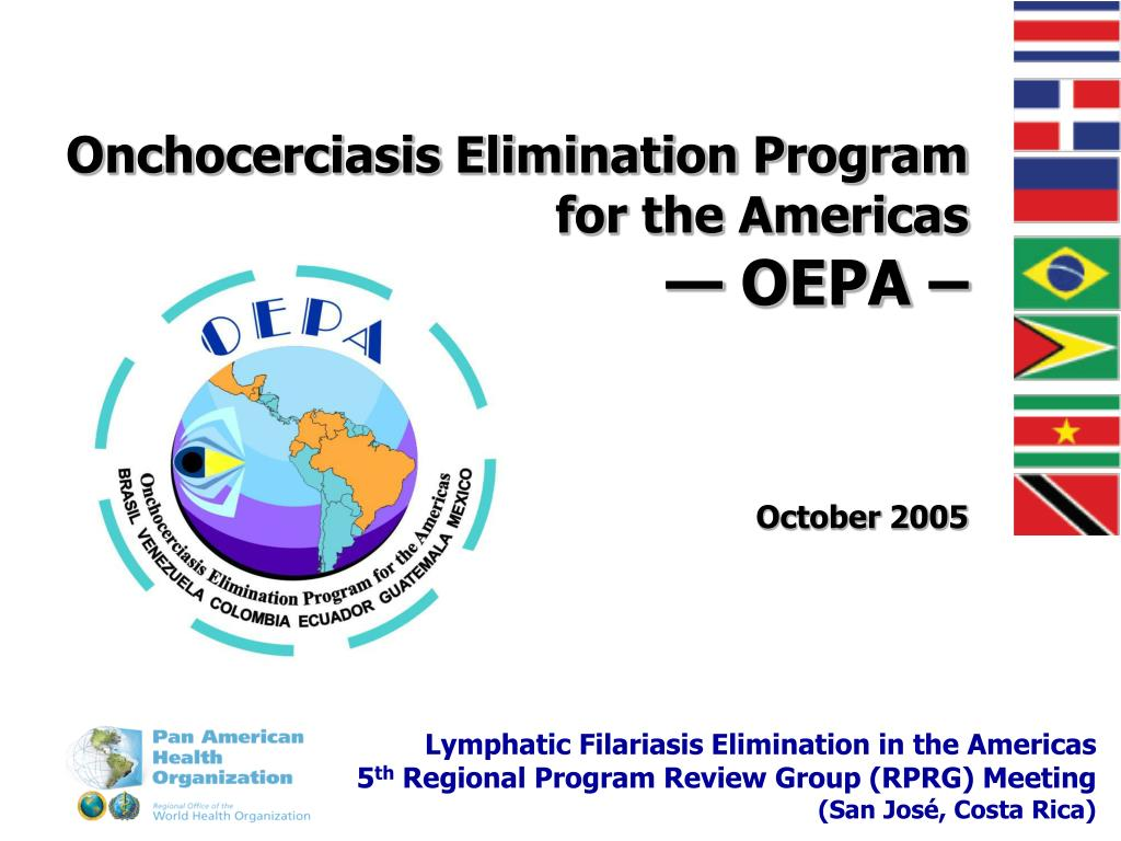 onchocerciasis elimination program for the americas oepa october 2005 l.