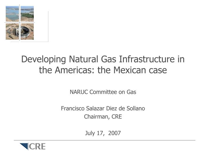 developing natural gas infrastructure in the americas the mexican case n.