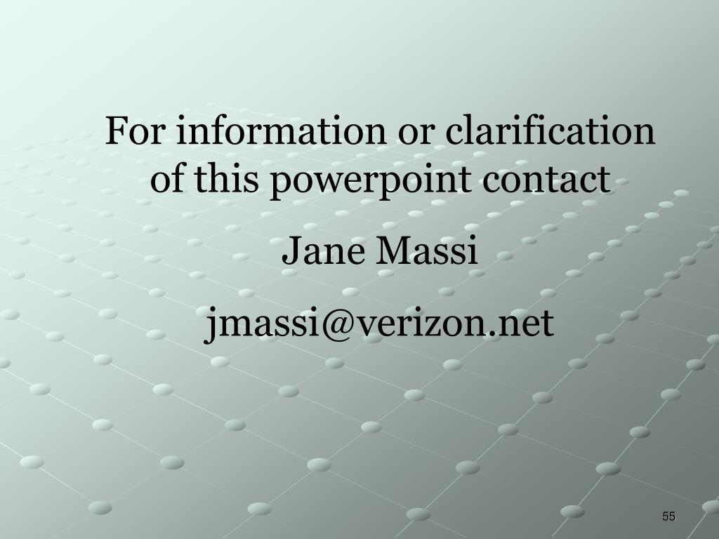 For information or clarification of this powerpoint contact