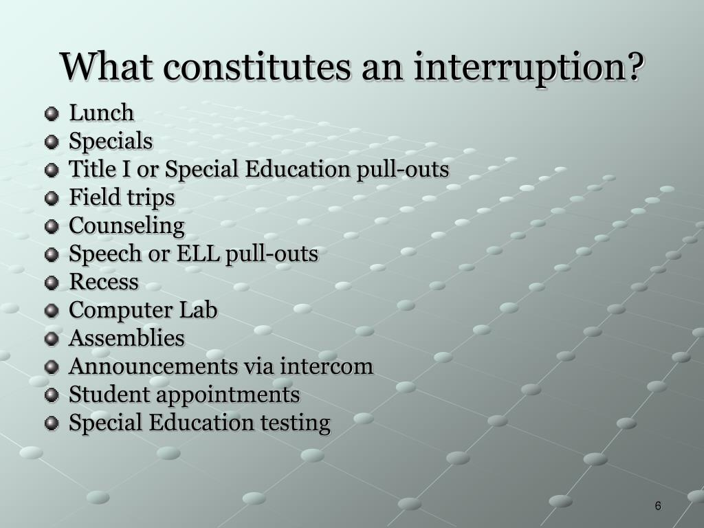 What constitutes an interruption?