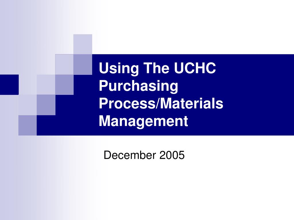 Using The UCHC Purchasing Process/Materials Management