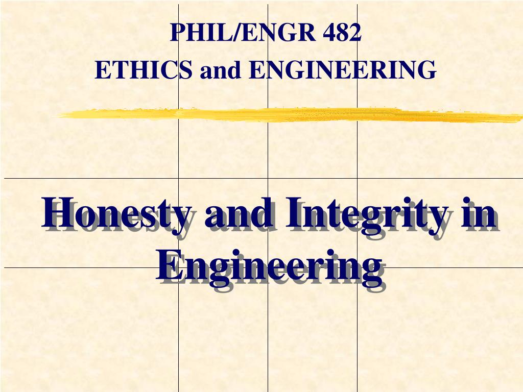 honesty and integrity in engineering l.