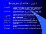 evolution of hkix part ii