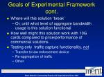 goals of experimental framework cont